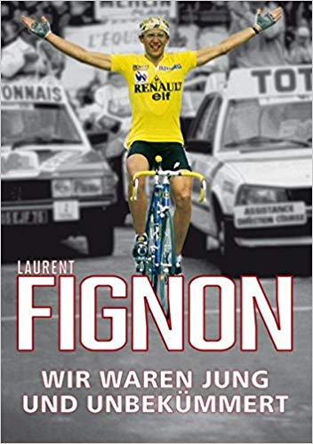 Laurent Fignon - Buch Jung und unbekümmert