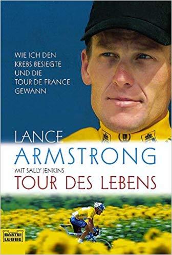 Lance Armstrong Buch - Wie ich den Krebs besiegte Tour des Lebens